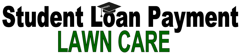 Student Loan Payment Lawncare