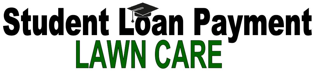 Student Loan Payment Lawncare